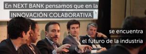 CONSTRUYENDO JUNTOS EL FUTURO DE LAS FINANZAS, ENTIDADES FINANCIERAS E INNOVADORES EN TECNOLOGÍA APLICADA A LOS SERVICIOS FINANCIEROS CONECTAN EN NEXT BANK BOGOTÁ 1