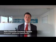 GEOPOLITICAL TENSION DOMINATING THE MARKETS - HALO FINANCIAL CURRENCY UPDATE - 12 AUG 2014