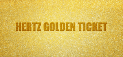 HERTZ OFFERS CHANCE TO WIN GOLDEN TICKETS FOR EXPERIENCES OF A LIFETIME 1