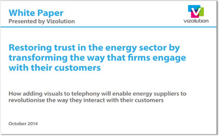 VIZOLUTION PUBLISHES WHITE PAPER ON HOW THE ENERGY SECTOR CAN REVOLUTIONISE CUSTOMER ENGAGEMENT 3
