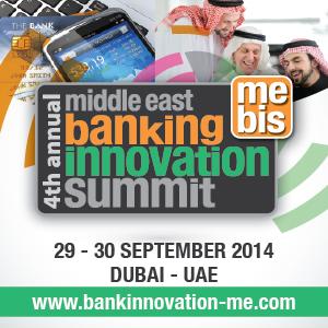 Over 100 Banks And 400 Delegates Join THE MIDDLE EAST BANKING INNOVATION SUMMIT 2014 In DUBAI