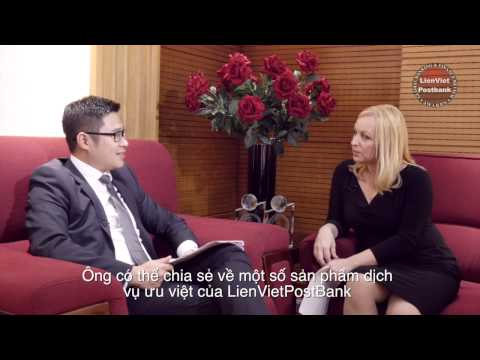 GLOBAL BANKING & FINANCE REVIEW INTERVIEW MR. PHAM HAI AU, DEPUTY CEO OF LIENVIETPOSTBANK