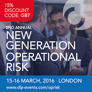 New Generation Operational Risk 2016 |Conference addressing Conduct, KRIs, Cyber Fraud, Risk Appetite and more