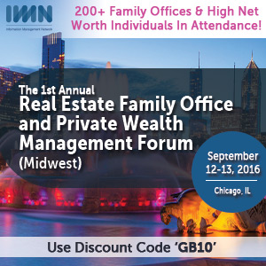 IMN invites you to attend our 4th edition of the Real Estate Family Office and Private Wealth Management Forum