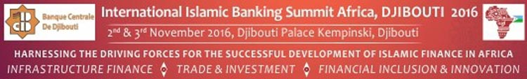 THE INTERNATIONAL ISLAMIC BANKING SUMMIT AFRICA DJIBOUTI 2016 OPENED TODAY WITH MORE THAN 250 ISLAMIC FINANCE LEADERS SEEKING TO HARNESS THE DRIVING FORCES FOR THE SUCCESSFUL DEVELOPMENT OF ISLAMIC FINANCE IN AFRICA
