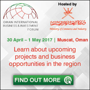 The Ministry of Commerce and Industry of Sultanate of Oman to host Oman International Business and Investment Forum