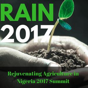 Rejuvenating Agriculture in Nigeria 2017 Summit