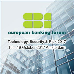 European Banking Forum: Technology, Security & Risk 2017
