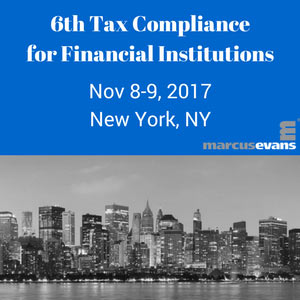 6th Tax Compliance for Financial Institutions Conference