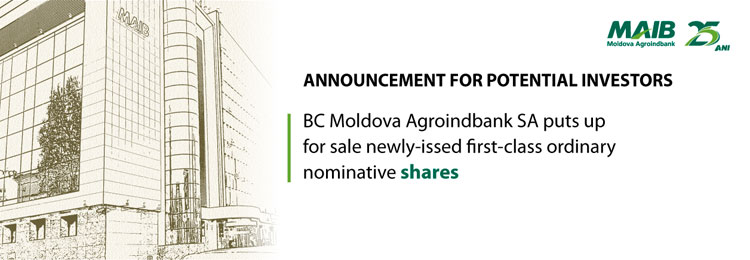 BC Moldova Agroindbank SA puts up for sale newly-issued first-class ordinary nominative shares