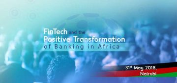 Industry Leaders Define HowFinTech is Accelerating Positive Transformation of Banking in Africa