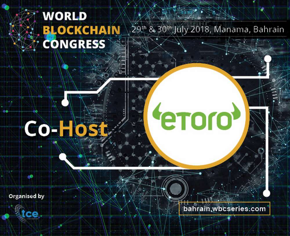 eToro confirmed as the Official Host for World Blockchain Congress Bahrain 2018.