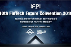 10th FinTech Future Convention 2018 Will Commence in Shanghai this October