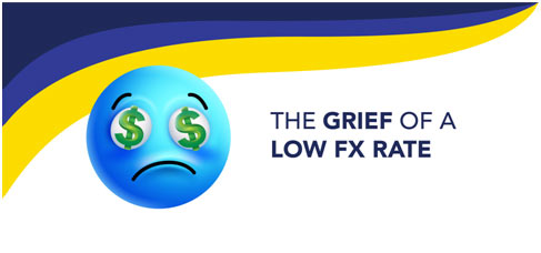 The Grief of a Low FX Rate