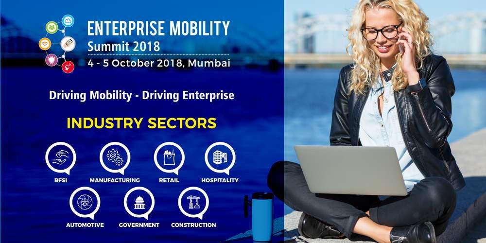 ENTERPRISE MOBILITY SUMMIT 2018, 4th & 5th October 2018, Mumbai, India