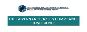 The Governance, Risk & Compliance Conference at Data Protection World Forum