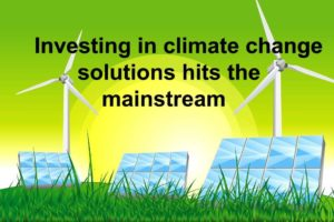 Investing in climate change solutions hits the mainstream 2