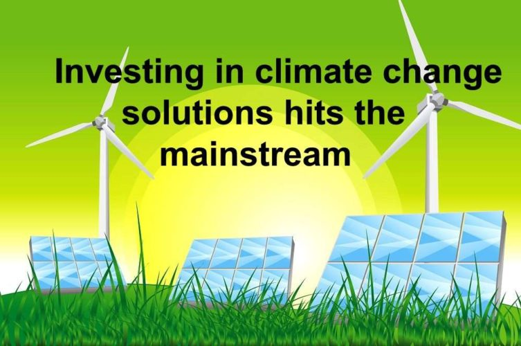 Investing in climate change solutions hits the mainstream 1