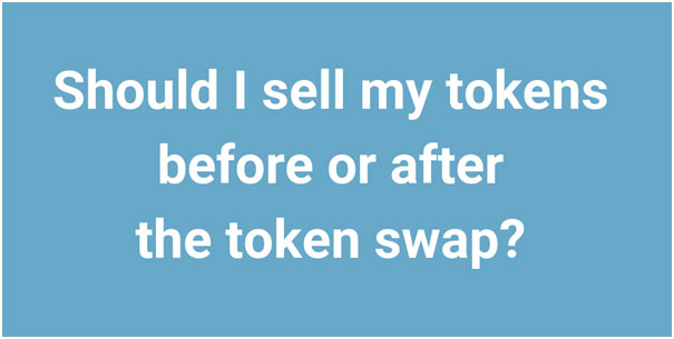 Should I Sell My Tokens Before or After Token Swap? 1