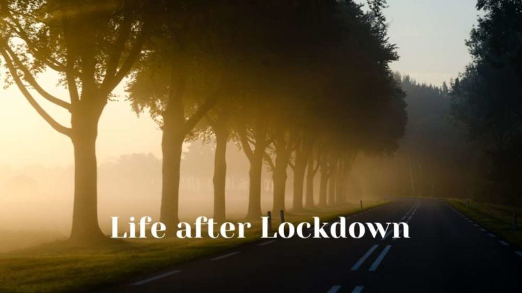 What next? – Preparing for life after lockdown 1