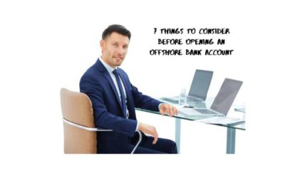 7 Things to Consider Before Opening an Offshore Bank Account
