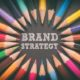 Developing an Effective Brand Strategy 18