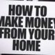 How You Can Make Money From Home 4