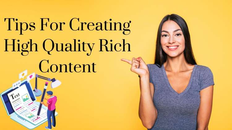 Tips For Creating High Quality Rich Content