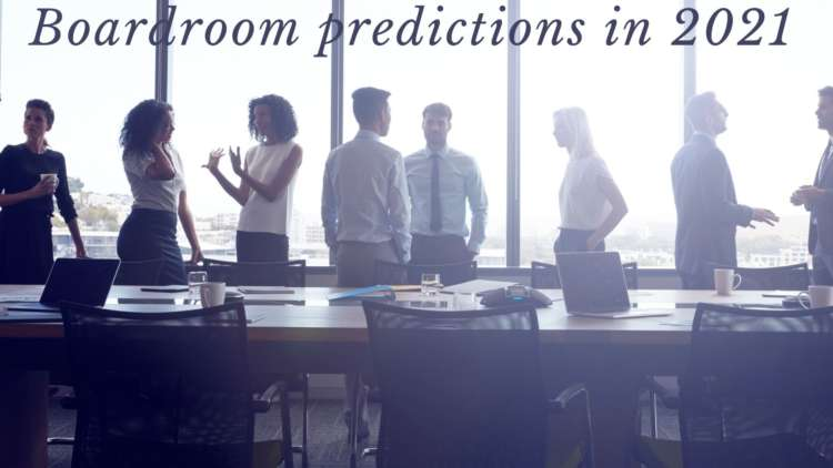 3 predictions for the Boardroom in 2021