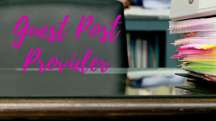 How to Buy Guest Posts - What to Look For When Choosing a Guest Post Provider