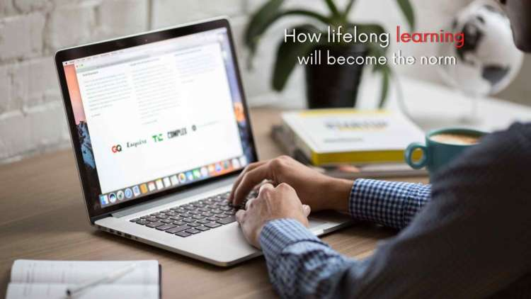 How lifelong learning will become the norm 1