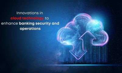 Innovations in cloud technology to enhance banking security and operations 9