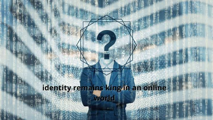 No matter who the custodian is, identity remains king in an online world 1