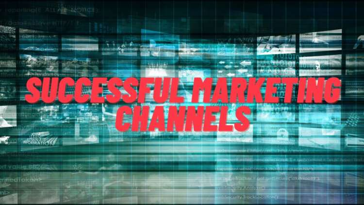 Factors For Successful Marketing Channels