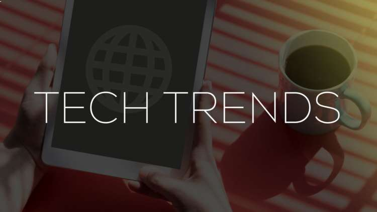 Tech trends that will impact your business this year 1
