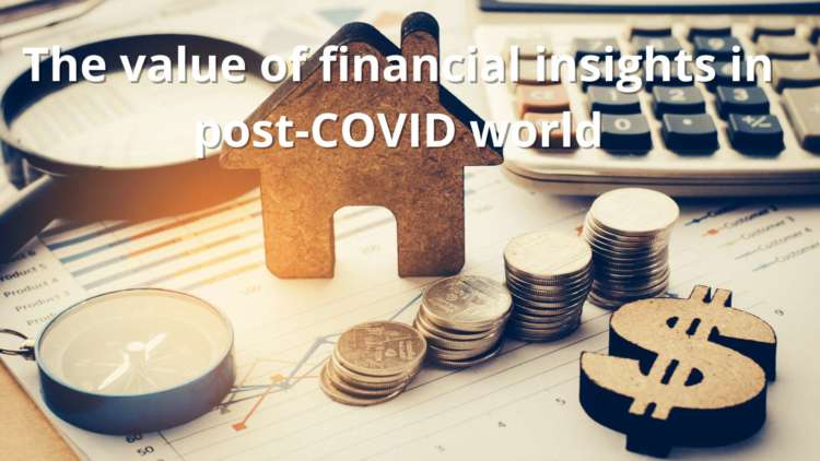 The value of financial insights in post-COVID world 10