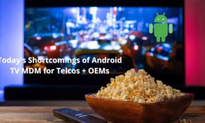Today's Shortcomings of Android TV MDM for Telcos + OEMs 1