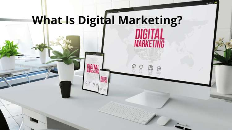 What Is Digital Marketing? Why it is important ? 1