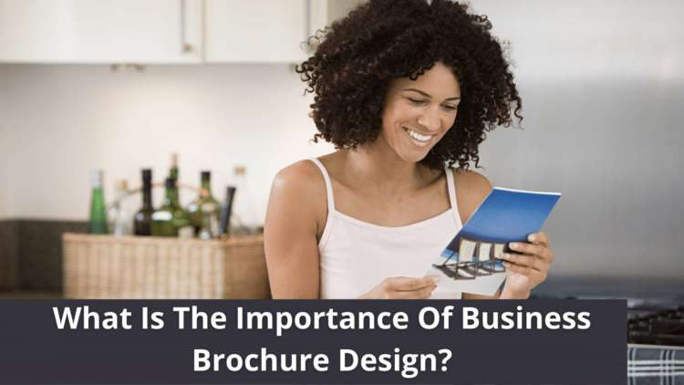 What Is The Importance Of Business Brochure Design?