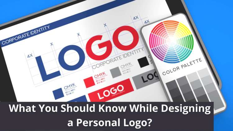 What You Should Know While Designing a Personal Logo?