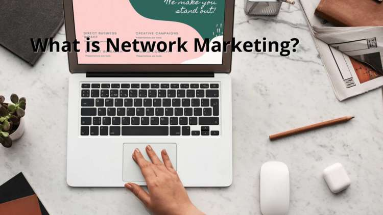 What is Network Marketing? 1