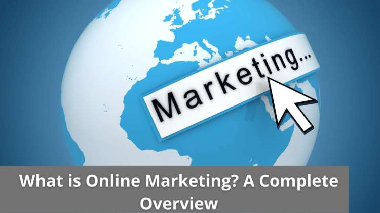 What is Online Marketing? A Complete Overview 1