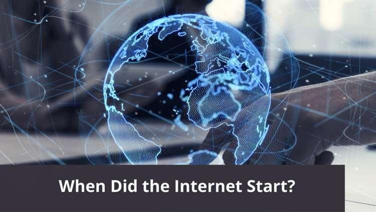 When Did the Internet Start?