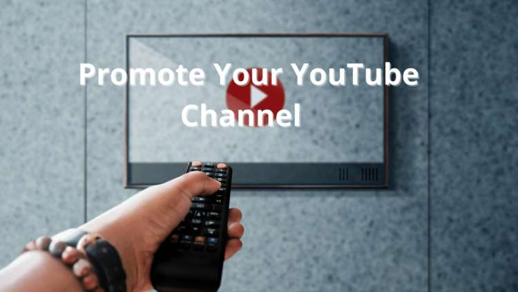 How To Promote Your YouTube Channel - Increase Traffic And viewer Interest 1