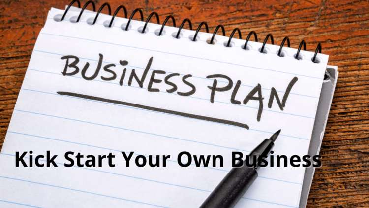 How To Make A Business Plan And Kick Start Your Own Business 1