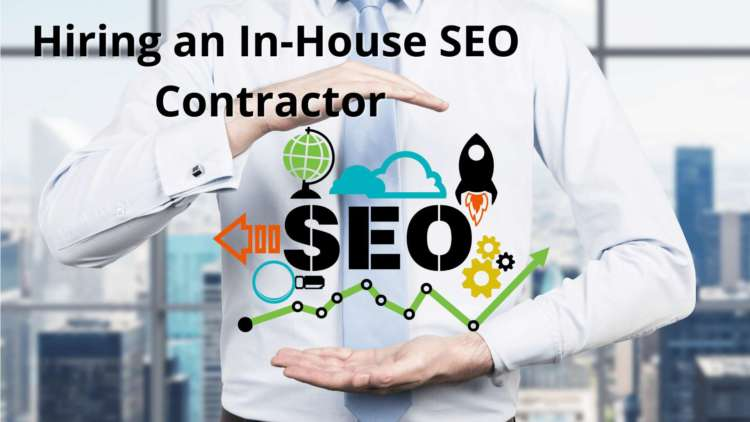 Benefits of Hiring an In-House SEO Contractor 1