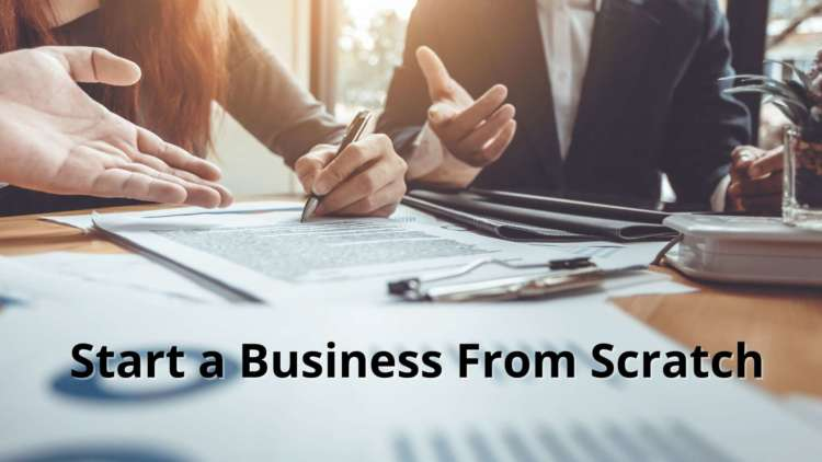 How to Start a Business From Scratch - Two Things You Must Understand 1