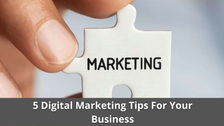 5 Digital Marketing Tips For Your Business 14