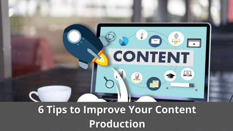 6 Tips to Improve Your Content Production 12