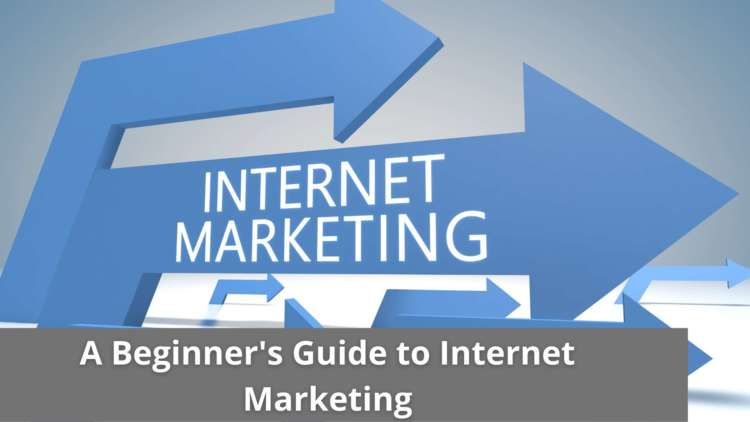A Beginner's Guide to Internet Marketing 1